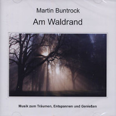 Martin Buntrock CD - Am Waldrand